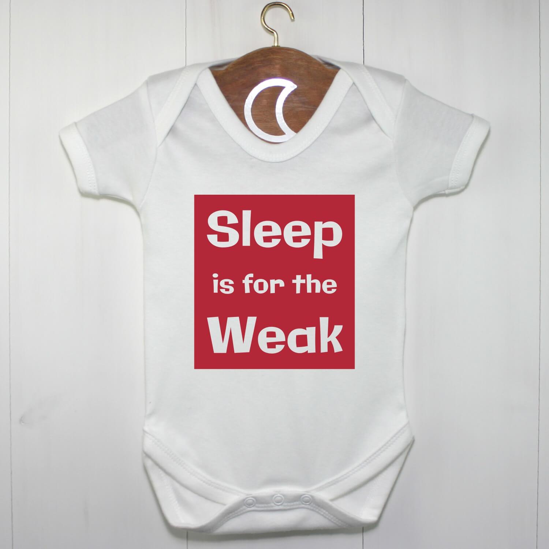 Sleep is for the Weak Baby Grow