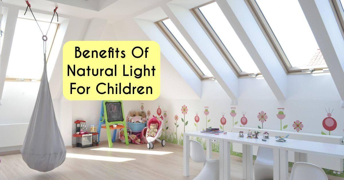 benefits of natural light for children